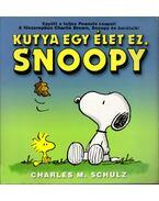 Kutya egy élet ez, Snoopy - Schulz, Charles M.