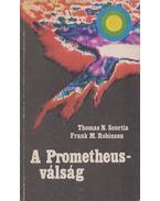 A Prometheus-válság - Scortia, Thomas N., Robinson, Frank M.