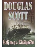 Halj meg a Királynőért - Scott, Douglas