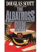 The Albatross Run - Scott, Douglas