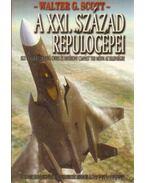 A XXI. század repülőgépei - Scott, Walter G.