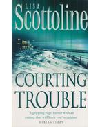 Courting Trouble - Scottoline, Lisa