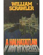 A halhatatlan - Scrawler, William