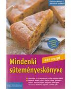 Mindenki süteményeskönyve -  Sebastian Dickhaut, Christina Kempe