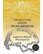 Gesta Hungarorum - Sebestyén Gyula