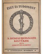 A római irodalom kistükre - Sebestyén Károly