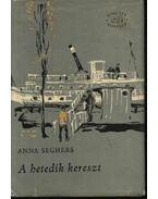 A hetedik kereszt - Seghers, Anna
