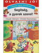 Segítség, a gyerek szerel! - Clément, Claude, Desmoinaux, Christel