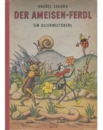 Der Ameisen-Ferdl - Sekora, Ondrej