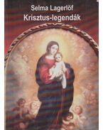 Krisztus-legendák - Selma Lagerlöf