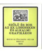 Szőlő és bor az ex libriseken és alkalmi grafikákon - Semsey Andor Dr.