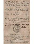 Conciliatio locorum communium Totius Scripturae Sacrae. - Seraphinus Cumiranus