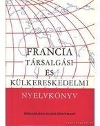 Francia társalgási és külkerekedelmi nyelvkönyv - Serény Andor, Farkas Zsuzsa, Mikó Pálné