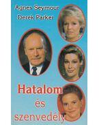 Hatalom és szenvedély I. rész - Seymour, Agnes, Parker, Derek