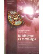 Buddhizmus és asztrológia - Shaneman, Jhampa, Angel, Jan V.