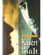 Kísért a múlt - Shark, Peter