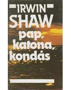 Pap, katona, kondás - Shaw, Irwin