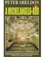 A Michelangelo-kód - Sheldon, Peter