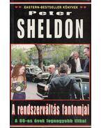 A rendszerváltás fantomjai - Sheldon, Peter