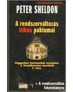 A rendszerváltozás titkos paktumai - Sheldon, Peter