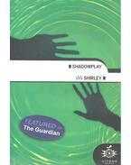 Shadowplay - SHIRLEY, IAN