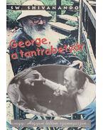 George, a tantrabetyár - Shivanando, Swami