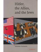 Hitler, the Allies, and the Jews - Shlomo Aronson