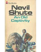 An Old Captivity - Shute,Nevil