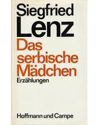 Das serbische Mädchen - Siegfried Lenz