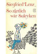 So zärtlich war Suleyken - Siegfried LENZ