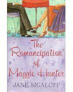 The Romancipation of Maggie Hunter - SIGALOFF, JANE