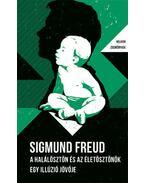 A halálösztön és az életösztönök / Egy illúzió jövője - Helikon Zsebkönyvek 86. - Sigmund Freud