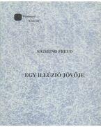 Egy illúzió jövője - Sigmund Freud