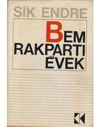 Bem rakparti évek - Sík Endre