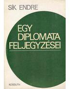 Egy diplomata feljegyzései - Sík Endre