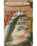 Lope de Aguirre - Fürst der Freiheit - Silva, Miguel Otero