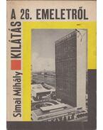 Kilátás a 26. emeletről - Simai Mihály