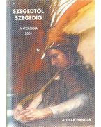 Szegedtől Szegedig antológia 2001. - Simai Mihály
