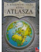 A középkori világ képes atlasza - Simon Adams