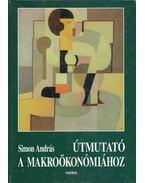 Útmutató a makroökonómiához - Simon András