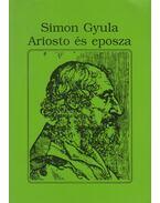 Ariosto és eposza - Simon Gyula