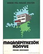 Magánépítkezők könyve - Simon Pál, Walkó Zoltán