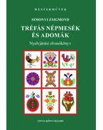 Tréfás népmesék és adomák - Nyelvjárási olvasókönyv - Simonyi Zsigmond