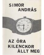 Az óra kilenckor állt meg (dedikált) - Simor András
