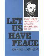 Let Us Have Peace - SIMPSON, BROOKS D,