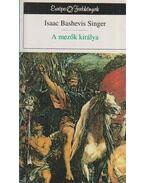 A mezők királya - SINGER,ISAAC BASHEVIS