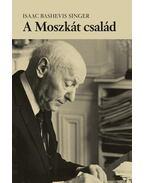 A Moszkát család - SINGER,ISAAC BASHEVIS
