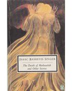 The Death of Methuselah and Other Stories - SINGER,ISAAC BASHEVIS