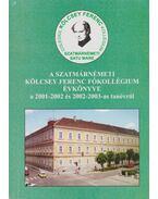 A Szatmárnémeti Kölcsey Ferenc Főgimnázium évkönyve a 2001-2002 és 2002-2003-as tanévről - Sipos Attila (szerk.)