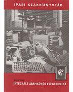 Integrált áramkörös elektronika - Sipos Gyula